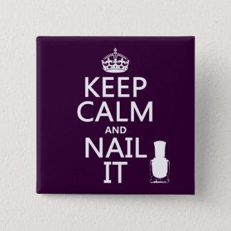 Badges Gardez le calme et clouez-le (le vernis à ongles)