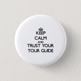 Badges Gardez le calme et faites confiance à votre guide