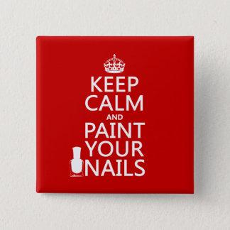 Badges Gardez le calme et peignez vos clous (toutes les