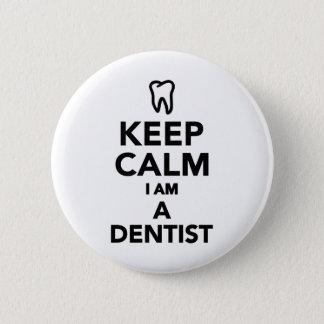 Badges Gardez le calme que je suis un dentiste