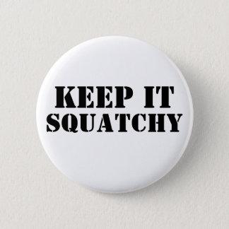 Badges Gardez-le Squatchy