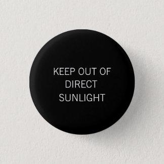 """Badges """"Gardez petit bouton hors de lumière du soleil"""