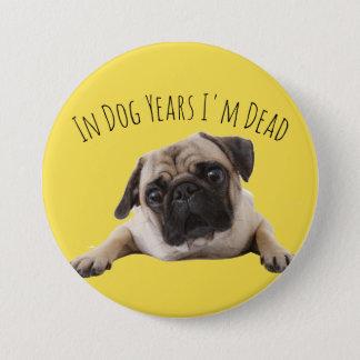 """Badges Grand insigne jaune de """"années de chien"""""""