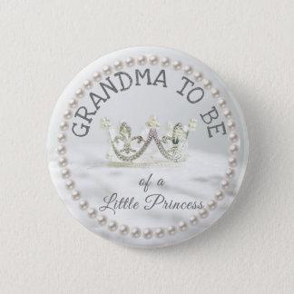 Badges Grand-maman à être princesse Themed de bouton de