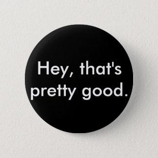 """Badges Insigne d'Idubbbztv : """"Hé, c'est assez bon. """""""