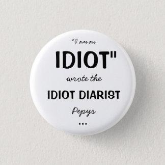 Badges Insigne horrible de chroniqueur d'idiot