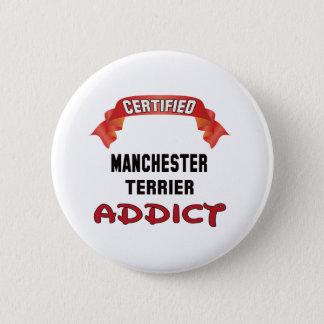 Badges Intoxiqué certifié de Manchester Terrier