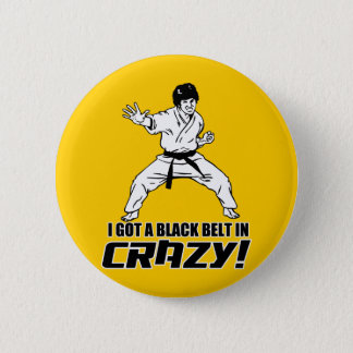 Badges J'ai obtenu une ceinture noire dans fou