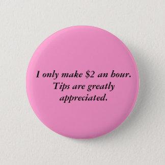 Badges Je fais seulement $2 par heure. Les bouts sont