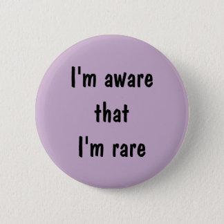 Badges Je me rends compte que je sois rare
