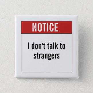 Badges Je ne parle pas aux étrangers