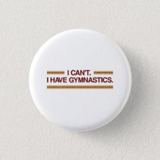 Badges Je ne peux pas j'avoir la gymnastique