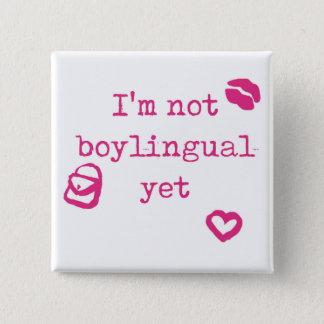 Badges Je ne suis pas Boylingual encore
