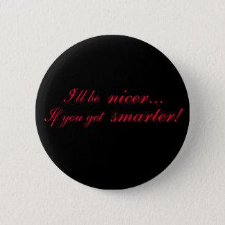 Badges Je serai plus gentil… Si vous devenez plus futés !