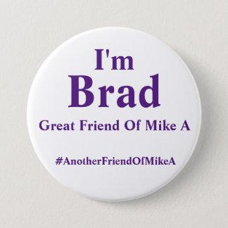 Badges Je suis Brad - grand ami de Mike A