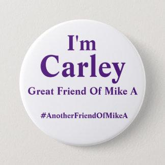 Badges Je suis Carley - grand ami de Mike A