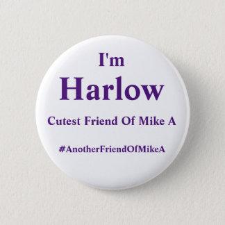 Badges Je suis Harlow - l'ami le plus mignon de Mike A