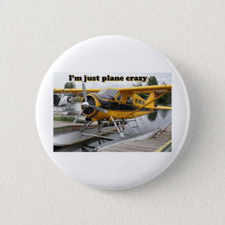 Badges Je suis juste fou plat : avion de flotteur
