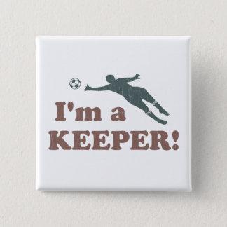 Badges Je suis un gardien de but du football de gardien