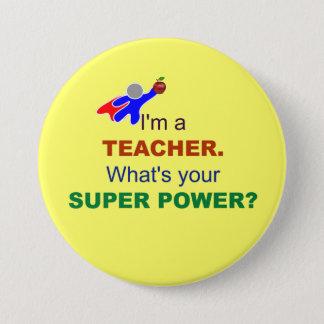 Badges Je suis un professeur. Quel est votre super