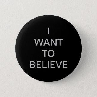 """Badges """"Je veux croire"""" le bouton"""