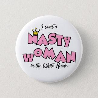 Badges Je veux une femme méchante dans la Maison Blanche