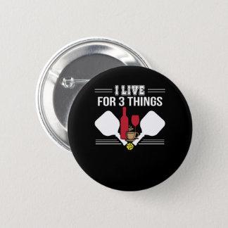 Badges Je vis vin Pickleball de café de 3 choses
