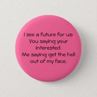 Badges Je vois un avenir pour nous : Vous disant votre