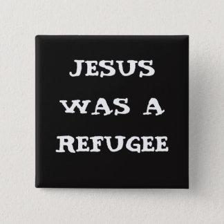 Badges Jésus était un bouton de réfugié