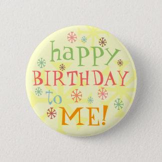 Badges joyeux anniversaire à moi bouton d'insigne