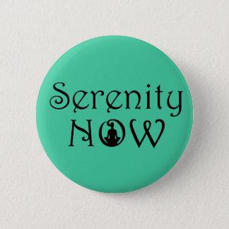 Badges La sérénité boutonnent maintenant - les cadeaux