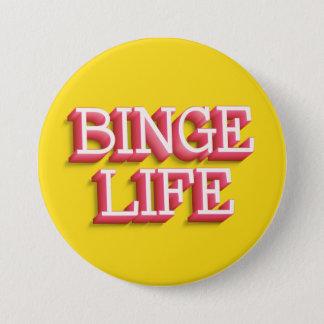 """Badges La """"vie d'excès"""" bouton rond de 3 pouces"""