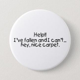 Badges L'aide Ive tombé et moi biseautent lèvent hé le