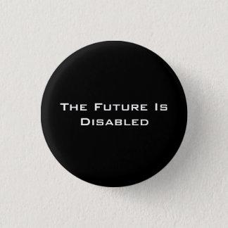 """Badges L'avenir est handicapé, 1 1/4"""" bouton, noir"""