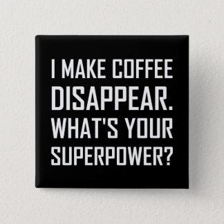 Badges Le café disparaissent la superpuissance