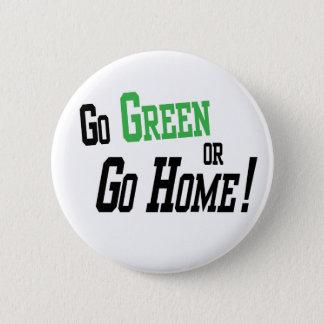 Badges Le devenez écolo ou rentrent à la maison