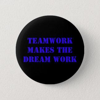 Badges Le travail d'équipe fait le travail rêveur !