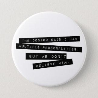 Badges Les personnalités multiples de ' Have de docteur