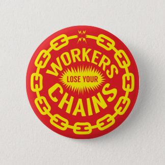 Badges Les travailleurs perdent votre bouton de chaînes