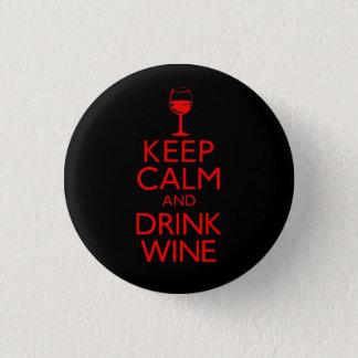 Badges Maintenez vin calme et de boissons