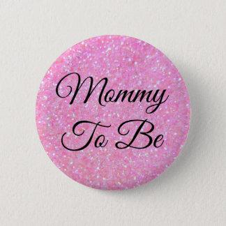 Badges Maman à être bouton de rose de bébé