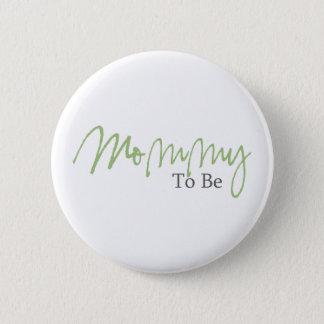 Badges Maman à être (manuscrit vert)