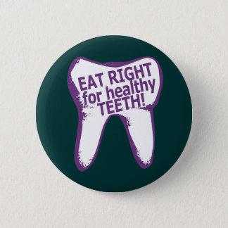 Badges Mangez juste pour les dents saines !