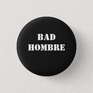 Badges Mauvais Hombre