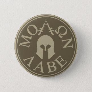 Badges Molon Labe, viennent les prendre