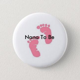 Badges Nana à être