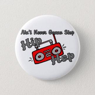 Badges N'arrêtez jamais le hip hop