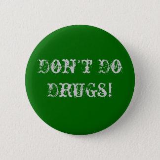 Badges Ne faites pas les drogues