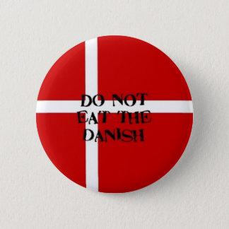 Badges Ne mangez pas le bouton danois