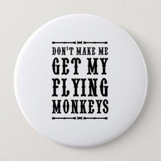 Badges Ne m'incitez pas à obtenir mes singes de vol